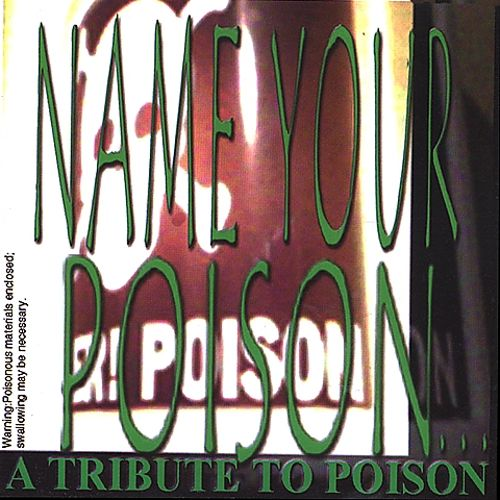 Name Your Poison: A Tribute to Poison