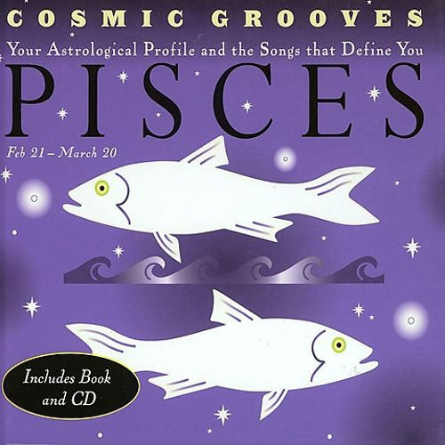 Cosmic Grooves: Pisces