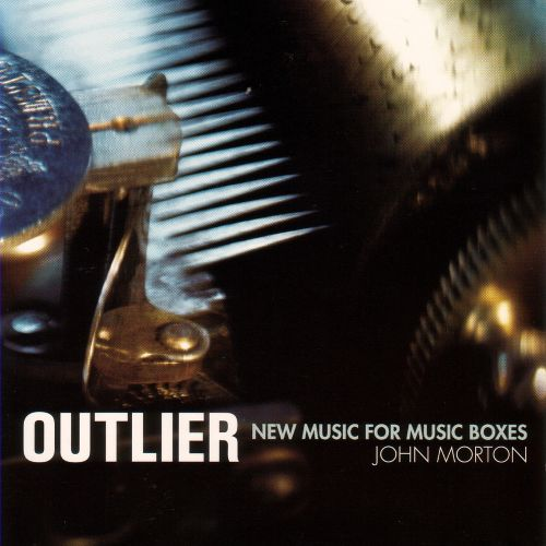 Outlier: New Music for Music Boxes
