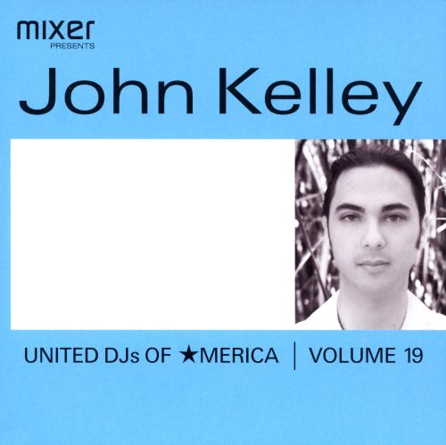 United DJs of America, Vol. 19: John Kelley