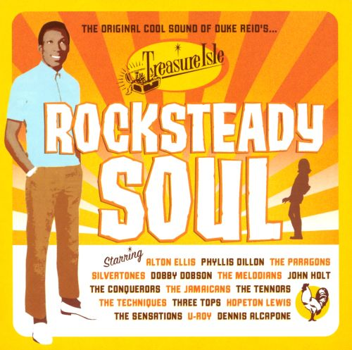 Rock Steady Soul: Original Cool Sounds of Duke Reid's Treasure Isle