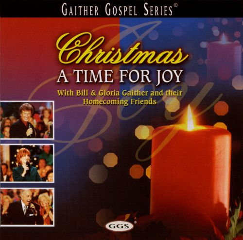Christmas... A Time for Joy - Bill Gaither | Songs, Reviews ...