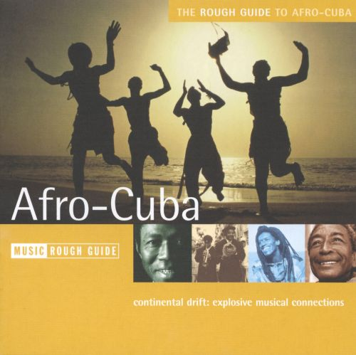 The Rough Guide to Afro-Cuba: Continental Drift - Explosive Musical Connection