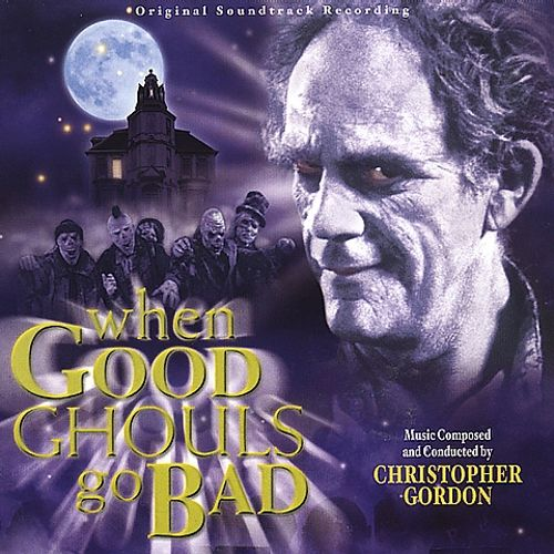 When Good Ghouls Go Bad [Original Soundtrack Recording]