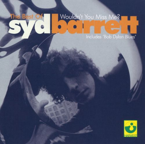 The Best of Syd Barrett: Wouldn't You Miss Me?