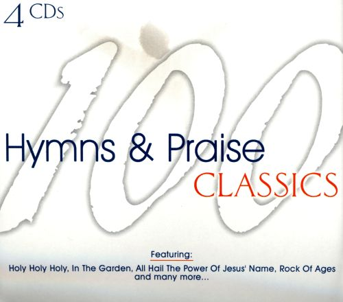 100 Hymns and Praise Classics [2001]