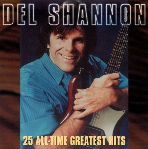 25 all time greatest hits del shannon songs reviews credits allmusic. Black Bedroom Furniture Sets. Home Design Ideas