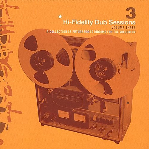 Hi-Fidelity Dub Sessions, Vol. 3