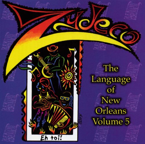 The Language of New Orleans, Vol. 5: Zydeco