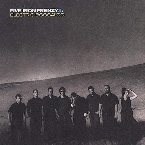 Five Iron Frenzy, Vol. 2: Electric Boogaloo
