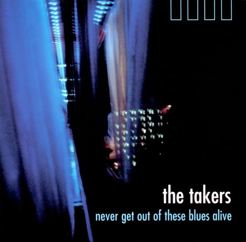 Never Get Out of These Blues Alive