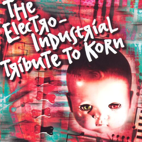 The Electro-Industrial Tribute to Korn