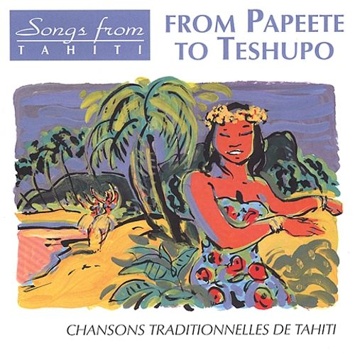From Papeete to Teshupo