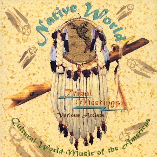 Tribal Meetings: Cultural World Music of the Americas