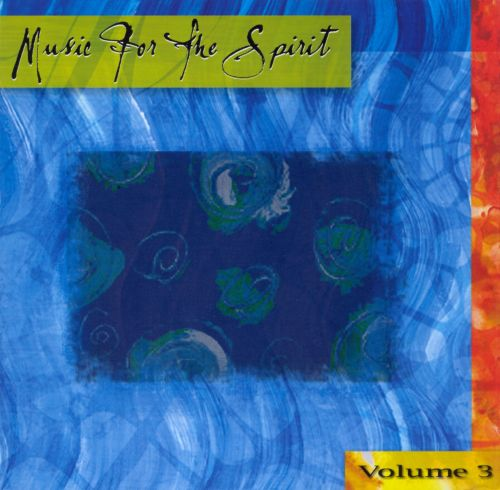 Music for the Spirit, Vol. 3