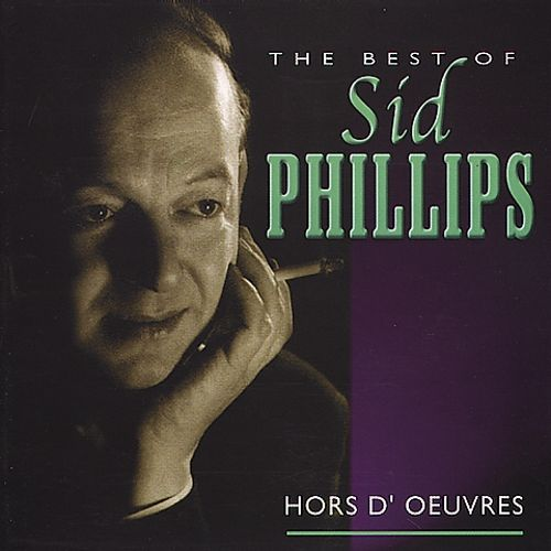 Hors d' Oeuvres: The Best of Sid Phillips