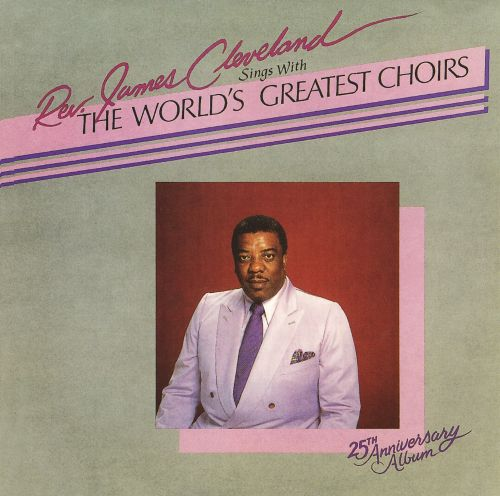 Rev. James Cleveland Sings with the World's Greatest Choirs