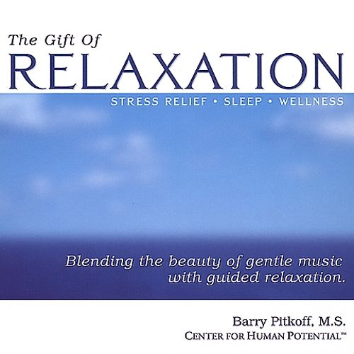 The Gift of Relaxation - Stress Relief * Sleep * Wellness