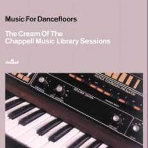 Music for Dancefloors: Cream of the Chappell Sessions