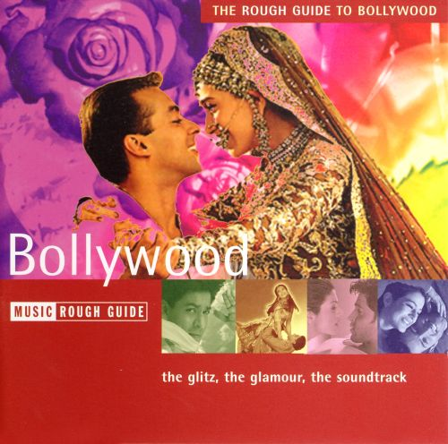 Rough Guide to Bollywood: The Glitz, The Glamour, The Soundtrack