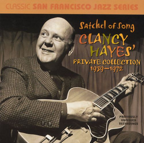 Satchel of Song: Clancy Hayes Private Collection, Vol. 1
