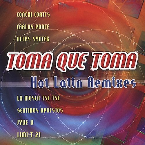 Toma Que Toma: Hot Latin Remixes