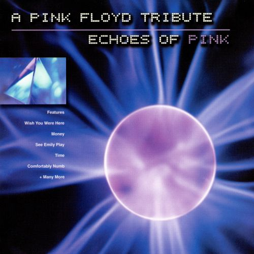 Echoes of Pink: A Tribute to Pink Floyd