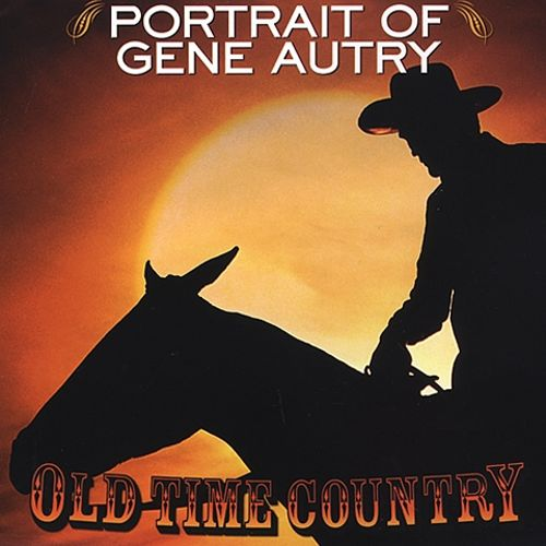 Old Time Country: Portrait of Gene Autry