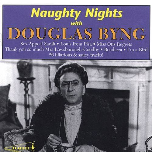 Naughty Nights with Douglas Byng