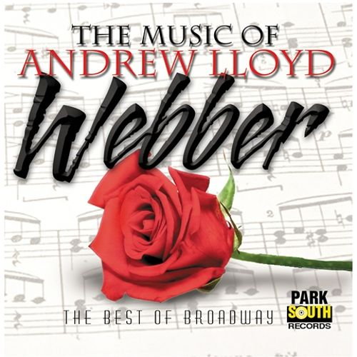 The Music of Andrew Lloyd Webber: The Best Of Broadway