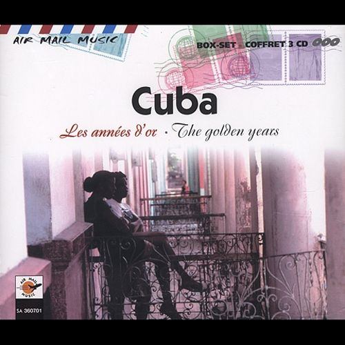 Air Mail Music: Cuba - The Golden Years