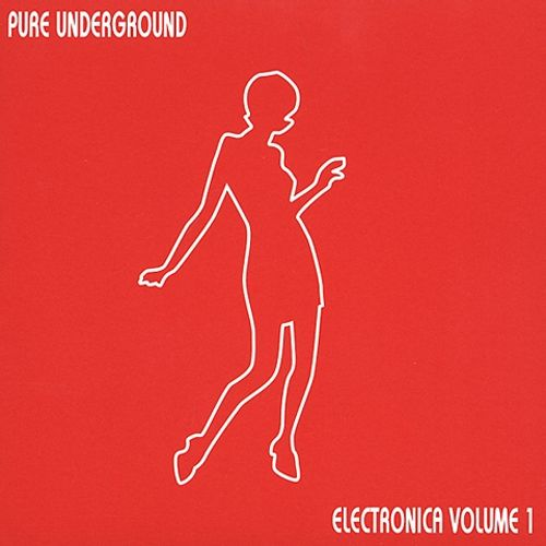 Pure Underground Electronica, Vol. 1