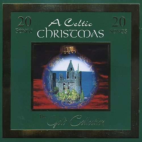 A Celtic Christmas: The Gold Collection