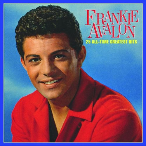 25 all time greatest hits frankie avalon songs reviews credits allmusic. Black Bedroom Furniture Sets. Home Design Ideas