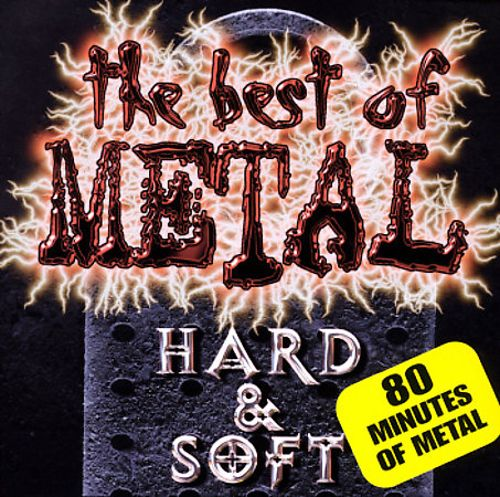 The Best of Metal: Hard and Soft