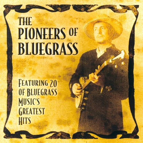 The Pioneers of Bluegrass