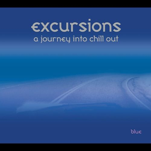 Excursions: A Journey into Chill Out