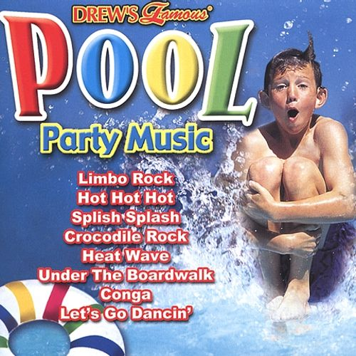 Drew's Famous Pool Party Music