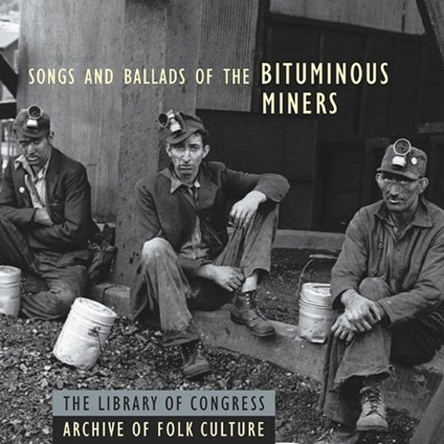 Songs and Ballads of the Bituminous Miners