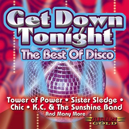 Get Down Tonight: The Best of Disco