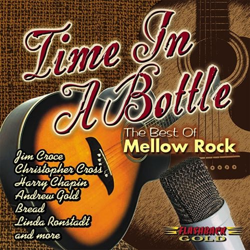 Time in a Bottle: The Best of Mellow Rock
