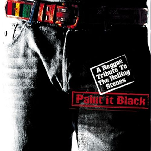Paint It Black A Reggae Tribute To The Rolling Stones