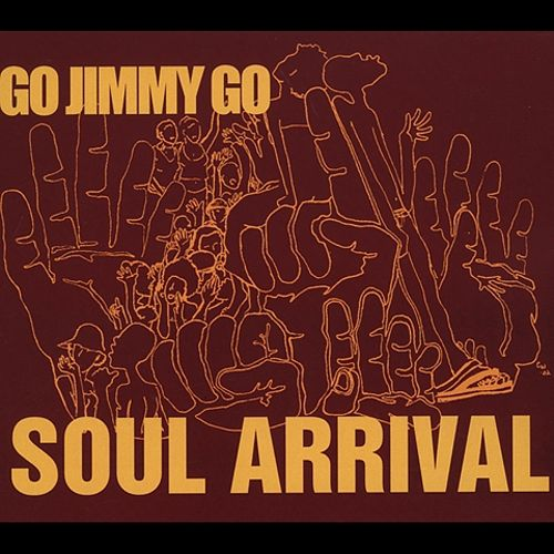 soul arrival go jimmy go songs reviews credits allmusic