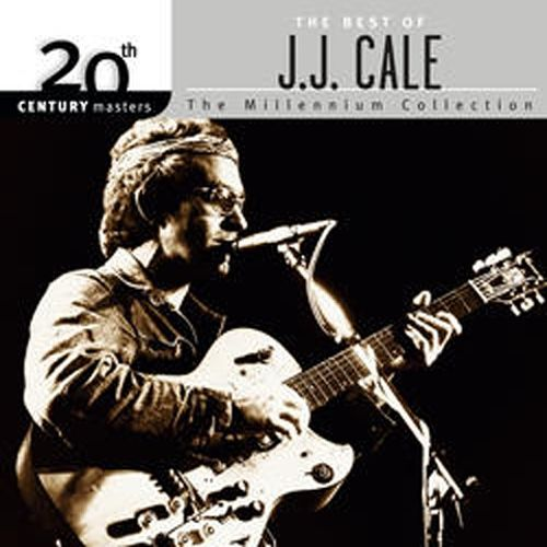 20th Century Masters - The Millennium Collection: The Best of J.J. Cale
