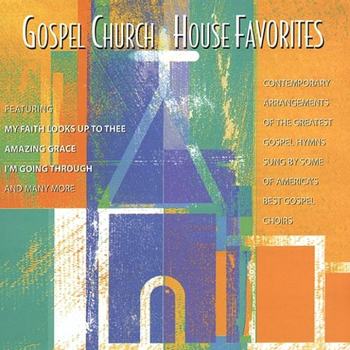 Gospel Church House Favorites