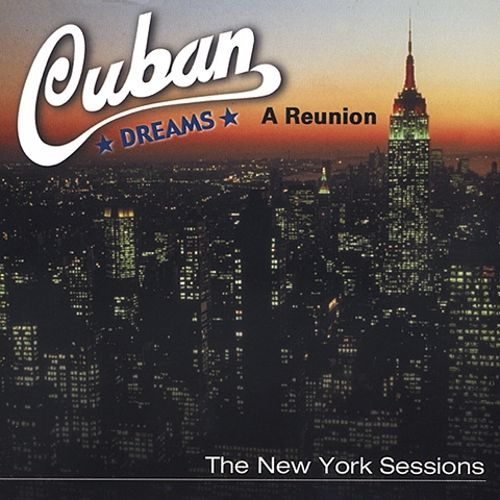 Cuban Dreams: The New York Sessions