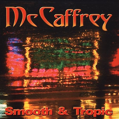 McCaffrey Smooth and Tropic