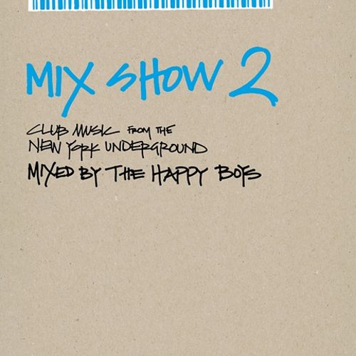 Mix Show, Vol. 2: Club Music from the New York Underground