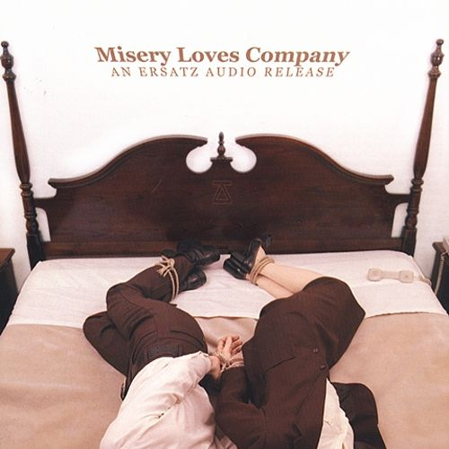 Misery Loves Company (An Ersatz Audio Release)