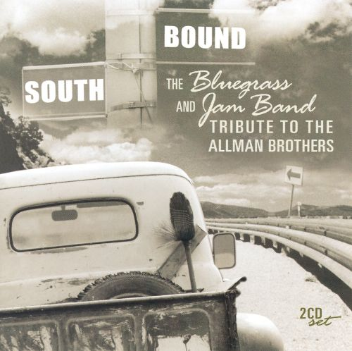 Southbound: The Bluegrass and Jam Band Tribute to the Allman Brothers